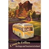 Coach Fellas: Heritage and Tourism in Ireland by Costa,Kelli Ann, 9781598744064