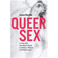 Queer Sex by Roche, Juno, 9781785924064