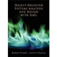 Object-Oriented Systems Analysis and Design With UML by Stumpf, Robert V.; Teague, Lavette C., 9780131434066