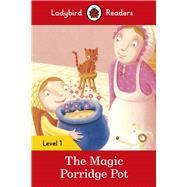 The Magic Porridge Pot by Ladybird, 9780241254066