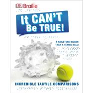 It Can't Be True by Dorling Kindersley, Inc., 9781465444066