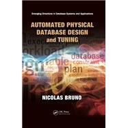 Automated Physical Database Design and Tuning by Bruno; Nicolas, 9781138114067