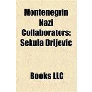 Montenegrin Nazi Collaborators : Sekula Drljevic by , 9781156314067