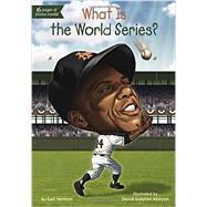 What Is the World Series? by Herman, Gail; Kenyon, David Grayson, 9780448484068