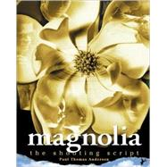 Magnolia: The Shooting Script by Anderson, Paul Thomas, 9781557044068