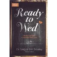 Ready to Wed by Smalley, Erin; Smalley, Greg, 9781624054068