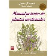 Manual práctico de plantas medicinales/ Practical Handbook of Medicinal Plants by Rosselló, Jaume; Armitt, Janice, 9788499174068