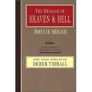 The Message of Heaven and Hell by Milne, Bruce, 9780830824069