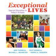 Exceptional Lives: Special Education in Today's Schools, Eighth Edition by Turnbull, Ann A.; Turnbull, H. Rutherford; Wehmeyer, Michael L.; Shogren, Karrie A., 9780133754070