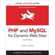 PHP and MySQL for Dynamic Web Sites Visual QuickPro Guide by Ullman, Larry, 9780321784070