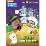 Haunted House Party! (Bubble Guppies) by RANDOM HOUSEMJ ILLUSTRATIONS, 9780385384070