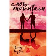 Crow Mountain by Inglis, Lucy, 9780545904070