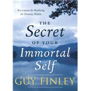 The Secret of Your Immortal Self by Finley, Guy, 9780738744070