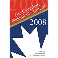 The Canadian Federal Election of 2008 by Pammett, Jon H., 9781554884070