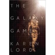 The Galaxy Game by LORD, KAREN, 9780345534071