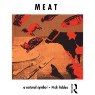 Meat: A Natural Symbol by Fiddes; Nick, 9781138834071