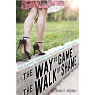 The Way to Game the Walk of Shame by Nguyen, Jenn P., 9781250084071