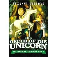 The Order of the Unicorn by Selfors, Suzanne; Santat, Dan, 9780316364072