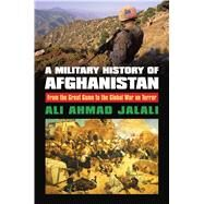A Military History of Afghanistan by Jalali, Ali Ahmad, 9780700624072