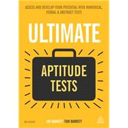 Ultimate Aptitude Tests: Assess and Develop Your Potential With Numerical, Verbal and Abstract Tests by Barrett, Jim; Barrett, Tom, 9780749474072