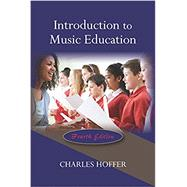 Introduction to Music Education by Hoffer, Charles, 9781478634072