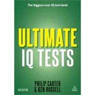 Ultimate IQ Tests: 1,000 Practice Test Questions to Boost Your Brain Power by Carter, Philip; Russell, Ken, 9780749464073