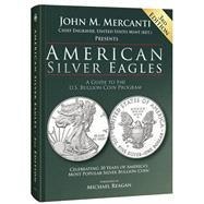 American Silver Eagles by Mercanti, John M.; Standish, Michael (CON); Reagan, Michael, 9780794844073