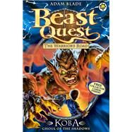 Beast Quest: 78: Koba, Ghoul of the Shadows by Blade, Adam, 9781408324073