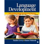 Language Development : Understanding Language Diversity in the Classroom by Sandra Levey, 9781412974073