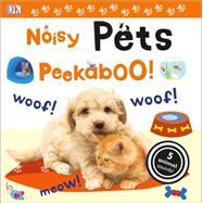 Noisy Pets Peekaboo! by Sirett, Dawn; Lewis, Liza; Muss, Angela, 9781465444073