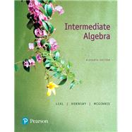 Intermediate Algebra by Lial, Margaret L.; Hornsby, John; McGinnis, Terry, 9780134494074
