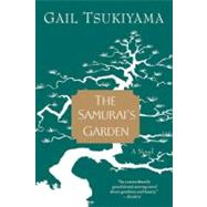 The Samurai's Garden A Novel by Tsukiyama, Gail, 9780312144074