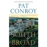 South of Broad by Conroy, Pat, 9780385344074