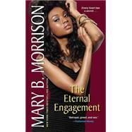 The Eternal Engagement by Morrison, Mary B., 9780758294074