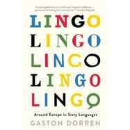 Lingo Around Europe in Sixty Languages by Dorren, Gaston, 9780802124074