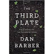 The Third Plate by Barber, Dan, 9781594204074