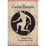Nine Coins / Nueve Monedas by Pintado, Carlos; Dobel, Hilary Vaughn, 9781617754074