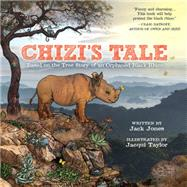 Chizi's Tale by Jones, Jack; Taylor, Jacqui, 9781943154074