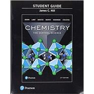 Study Guide for Chemistry The Central Science by Brown, Theodore E.; LeMay, H. Eugene; Bursten, Bruce E.; Murphy, Catherine; Woodward, Patrick; Stoltzfus, Matthew E.; Hill, James C., 9780134554075