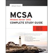 MCSA Windows Server 2012 Complete Study Guide Exams 70-410, 70-411, 70-412, and 70-417 by Panek, William, 9781118544075