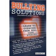 Bullying Solutions: Learn to Overcome from Real Case Studies by Carpenter, Michael; D'antona, Ed. D., Robin, 9781438004075