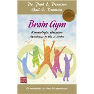 Brain Gym / Brain Gym by Dennison, Paul E.; Dennison, Gail E.; Espinosa, Guillermo, 9788499174075