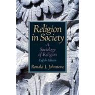 Religion in Society: A Sociology of Religion by Johnstone,Ronald, 9780131884076