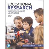 Educational Research Competencies for Analysis and Applications plus MyLab Education with Pearson eText -- Access Card Package by Mills, Geoffrey E.; Gay, L. R., 9780134784076