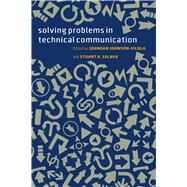 Solving Problems in Technical Communication by Johnson-Eilola, Johndan; Selber, Stuart A., 9780226924076