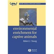 Environmental Enrichment For Captive Animals by Young, Robert J., 9780632064076