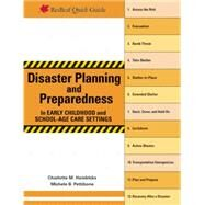 Disaster Planning and Preparedness in Early Childhood and School-age Care Settings by Hendricks, Charlotte M.; Pettibone, Michele B., 9781605544076