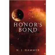 Honor's Bond by Hammer, N. J., 9781682224076