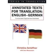 Annotated Texts for Translation by Schaffner, Christina; Wiesemann, Uwe, 9781853594076
