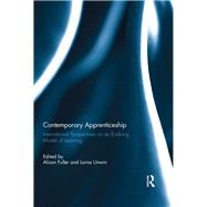 Contemporary Apprenticeship: International Perspectives on an Evolving Model of Learning by Fuller; Alison, 9781138944077